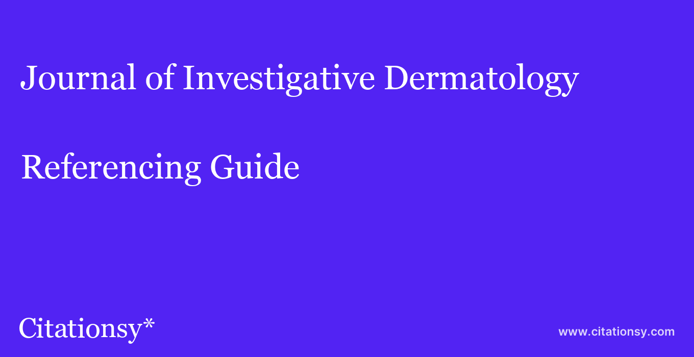 cite Journal of Investigative Dermatology  — Referencing Guide