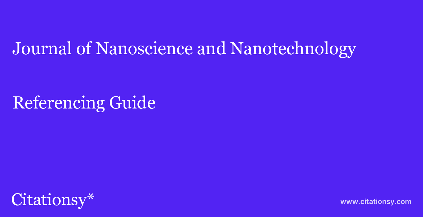 cite Journal of Nanoscience and Nanotechnology  — Referencing Guide