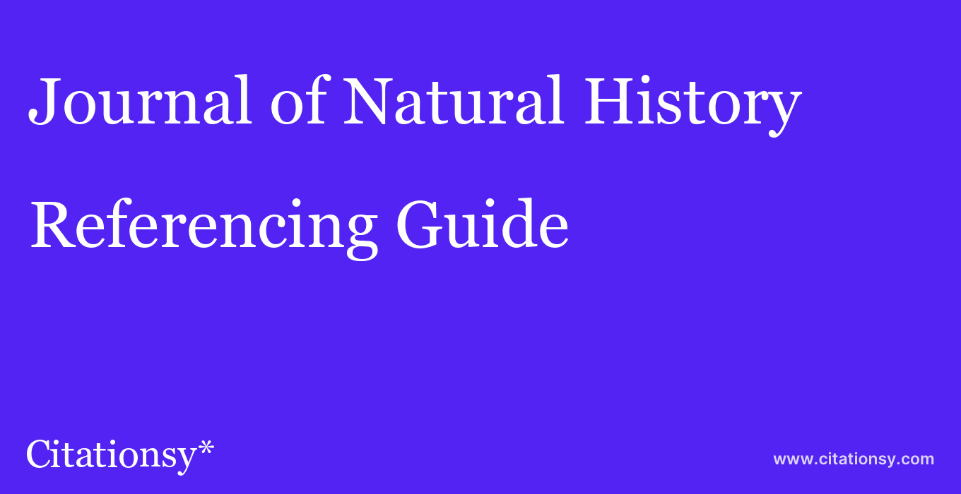 cite Journal of Natural History  — Referencing Guide