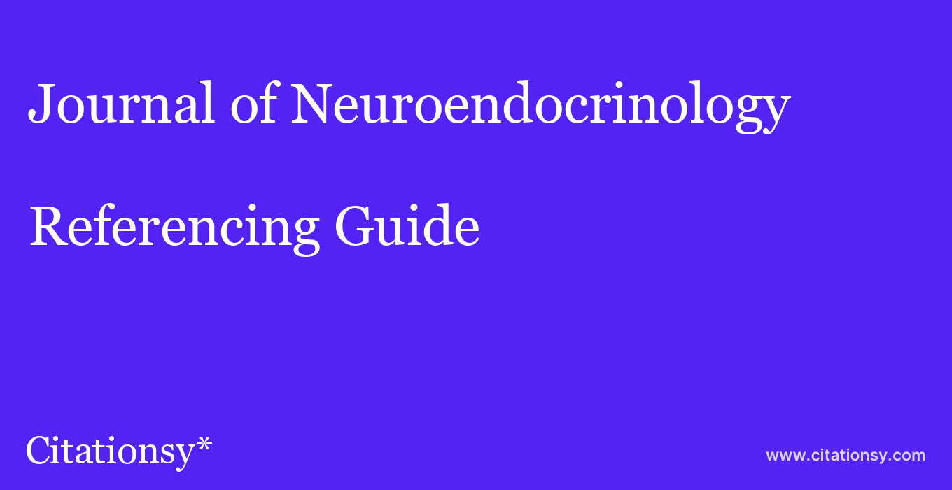 cite Journal of Neuroendocrinology  — Referencing Guide
