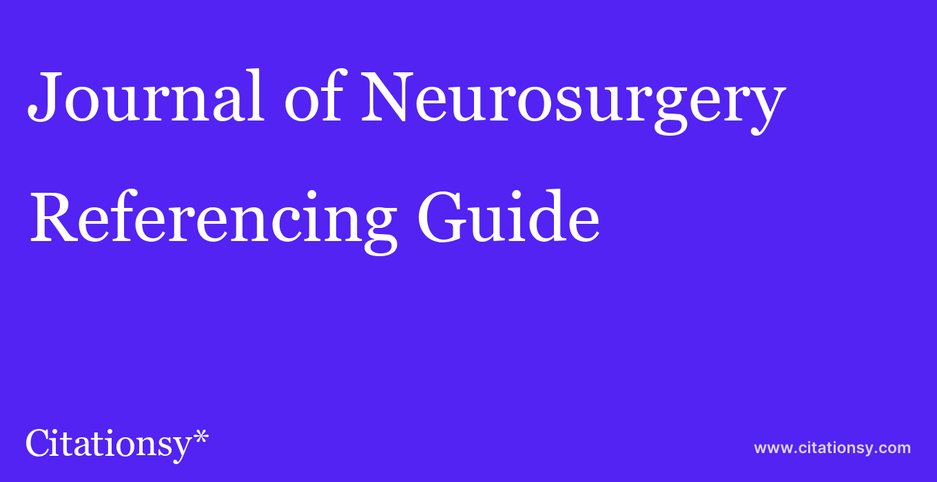 cite Journal of Neurosurgery  — Referencing Guide