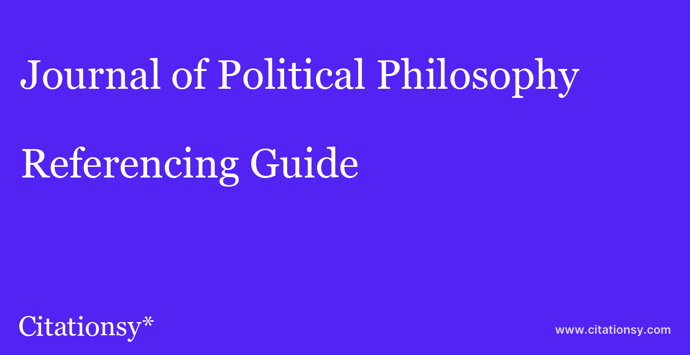 cite Journal of Political Philosophy  — Referencing Guide