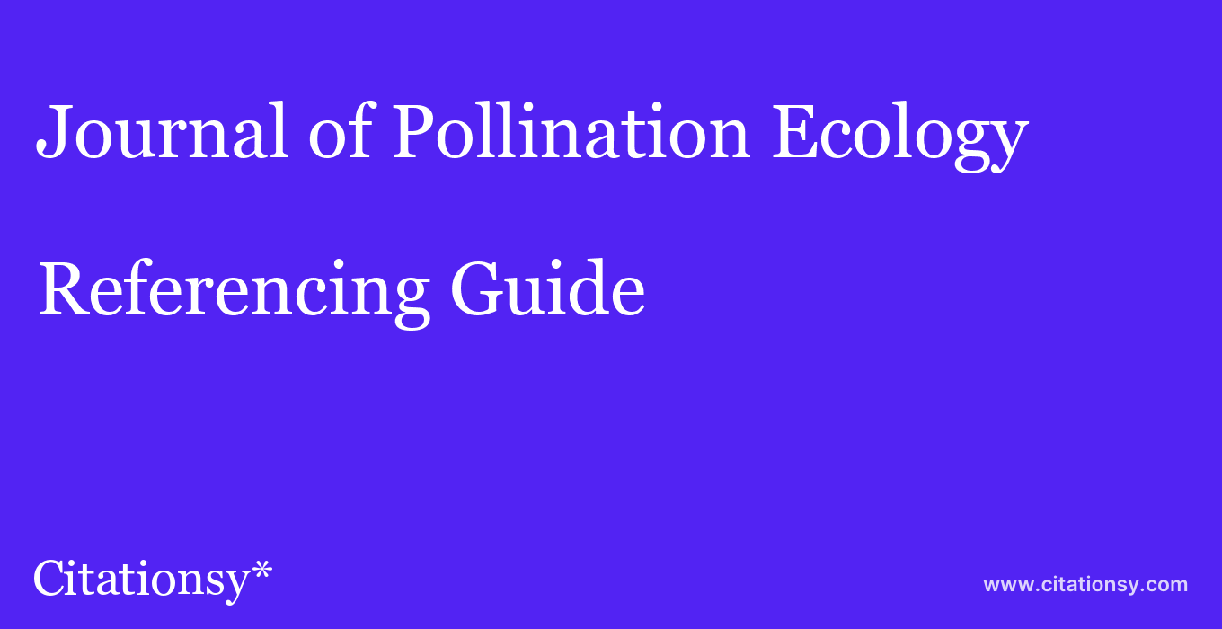 cite Journal of Pollination Ecology  — Referencing Guide