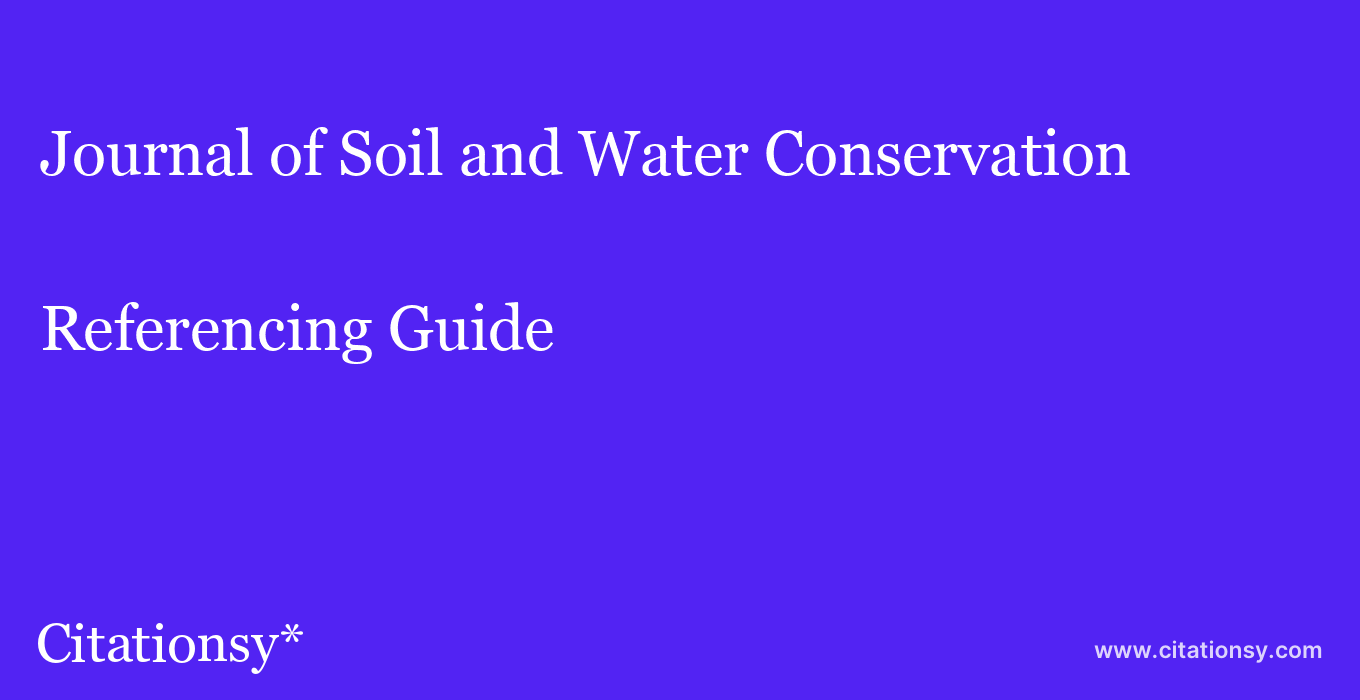 cite Journal of Soil and Water Conservation  — Referencing Guide