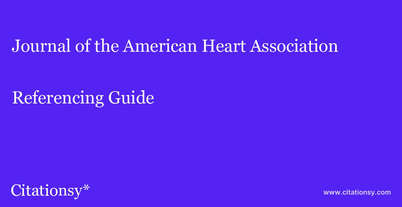 cite Journal of the American Heart Association  — Referencing Guide
