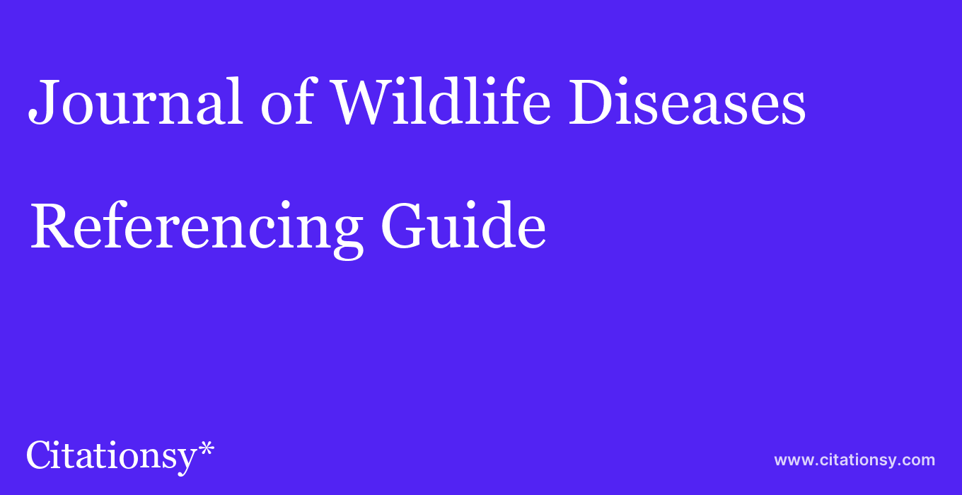 cite Journal of Wildlife Diseases  — Referencing Guide