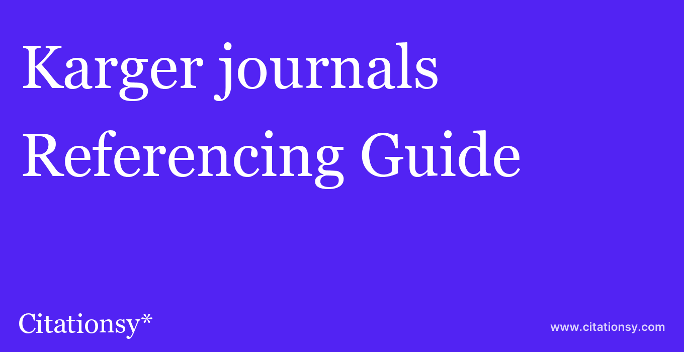 cite Karger journals  — Referencing Guide