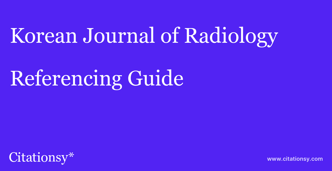 cite Korean Journal of Radiology  — Referencing Guide
