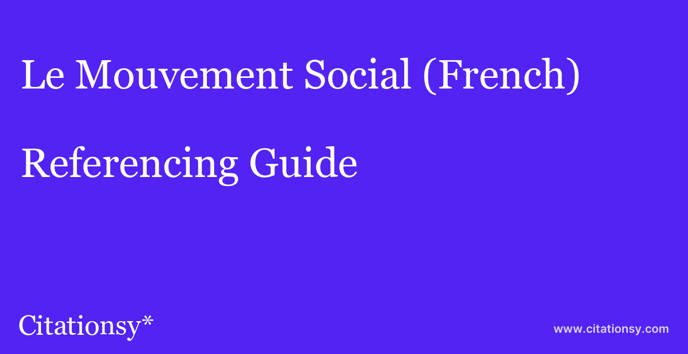 cite Le Mouvement Social (French)  — Referencing Guide