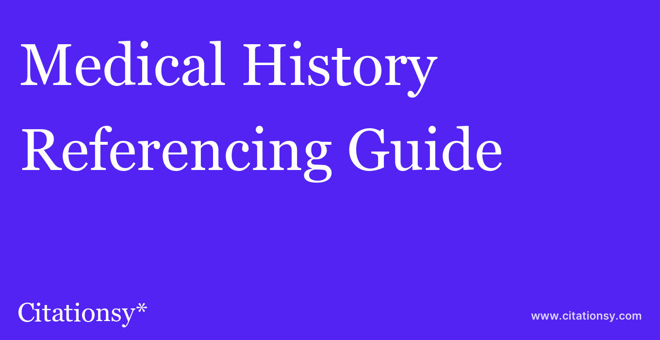 cite Medical History  — Referencing Guide