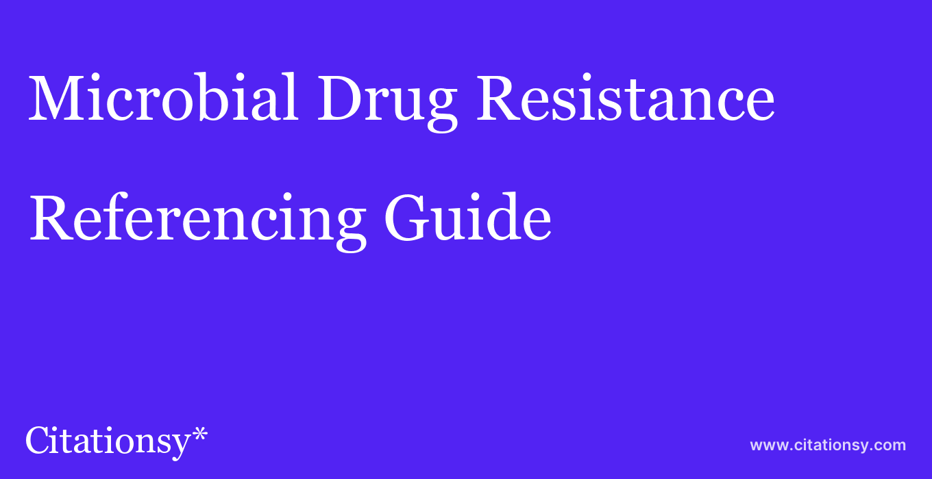 cite Microbial Drug Resistance  — Referencing Guide