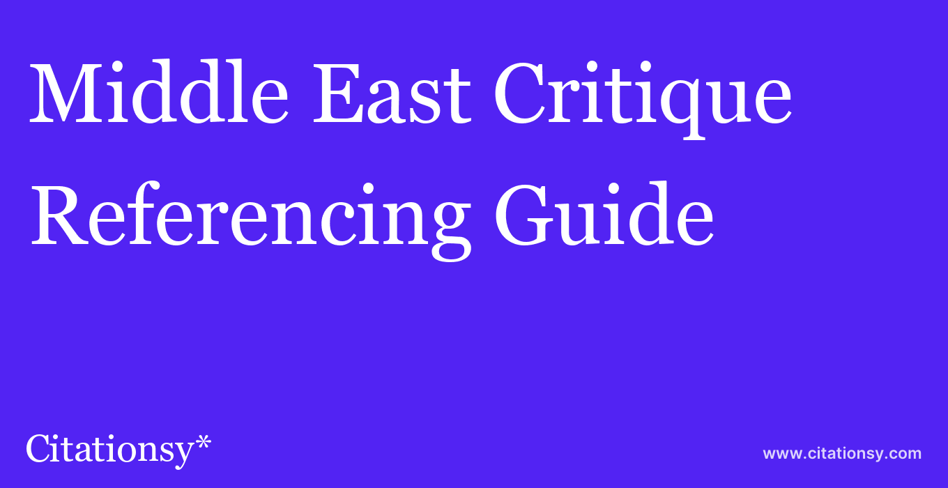 cite Middle East Critique  — Referencing Guide