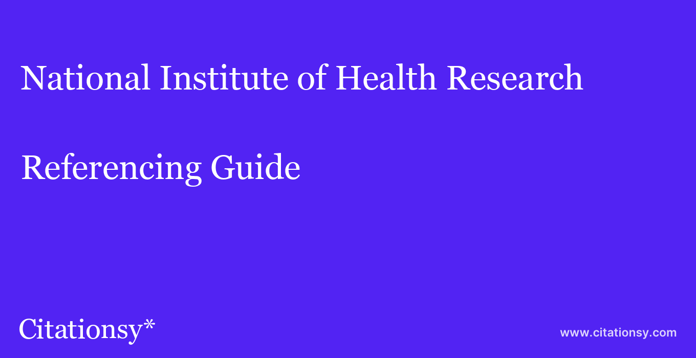 cite National Institute of Health Research  — Referencing Guide