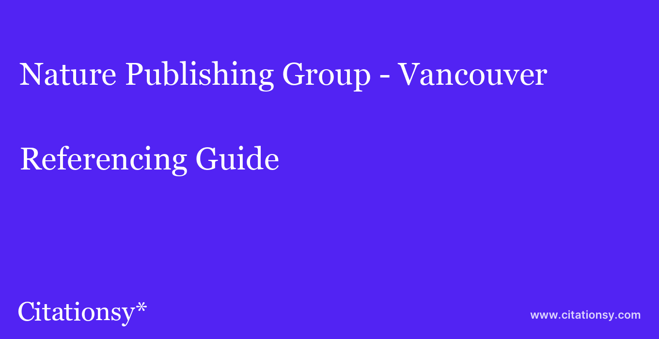 cite Nature Publishing Group - Vancouver  — Referencing Guide