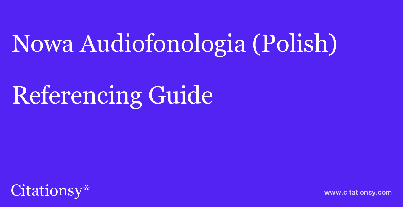 cite Nowa Audiofonologia (Polish)  — Referencing Guide