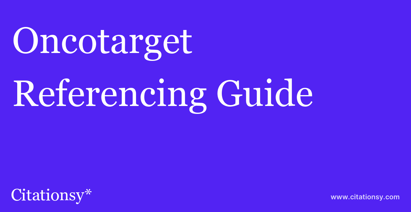 cite Oncotarget  — Referencing Guide