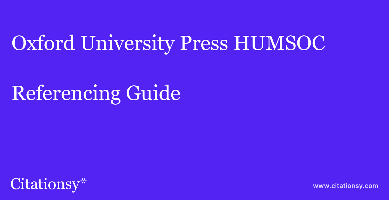 cite Oxford University Press HUMSOC  — Referencing Guide