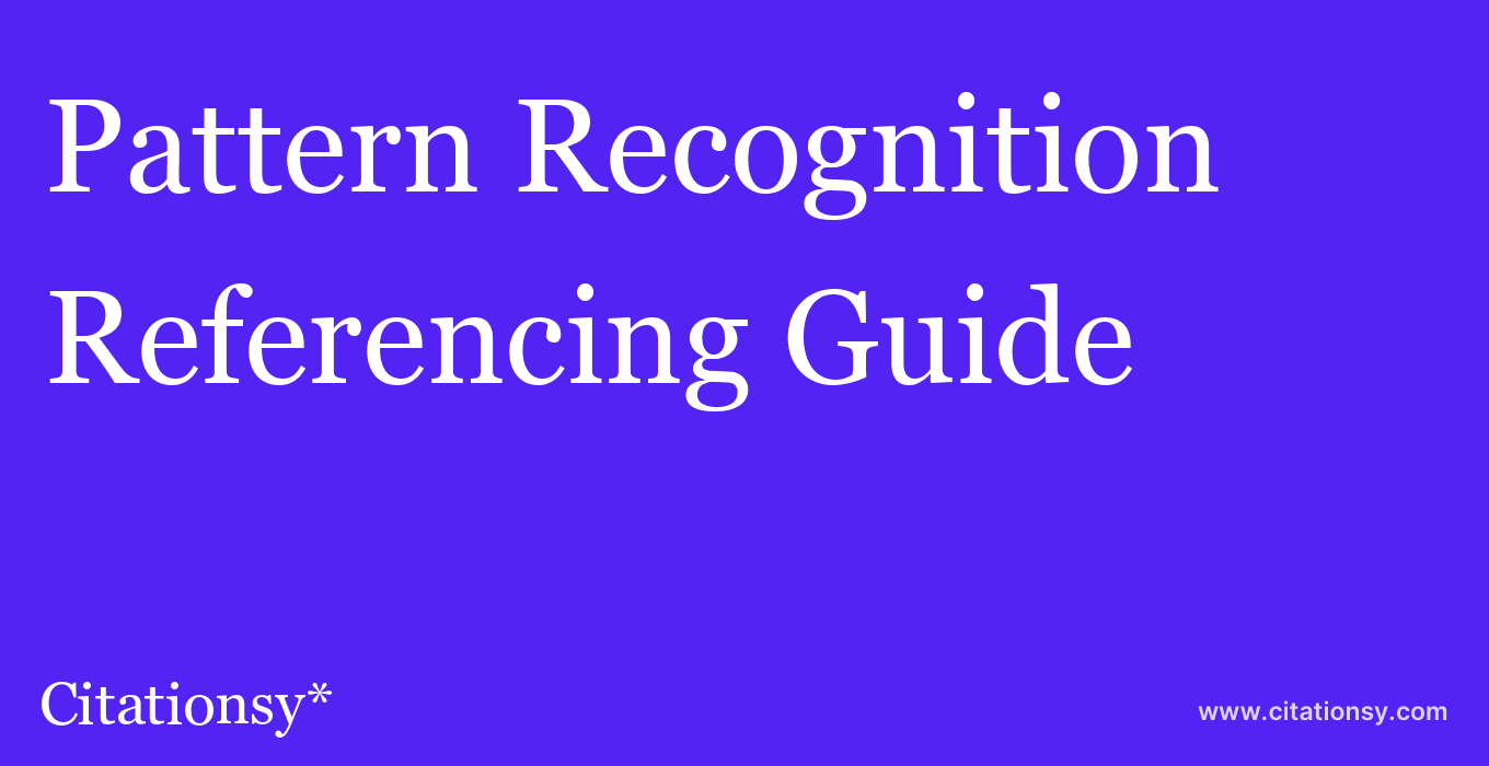 cite Pattern Recognition  — Referencing Guide