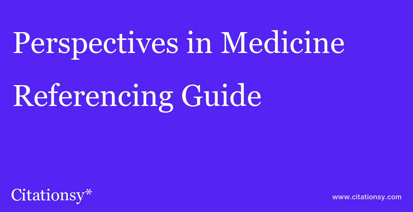 cite Perspectives in Medicine  — Referencing Guide