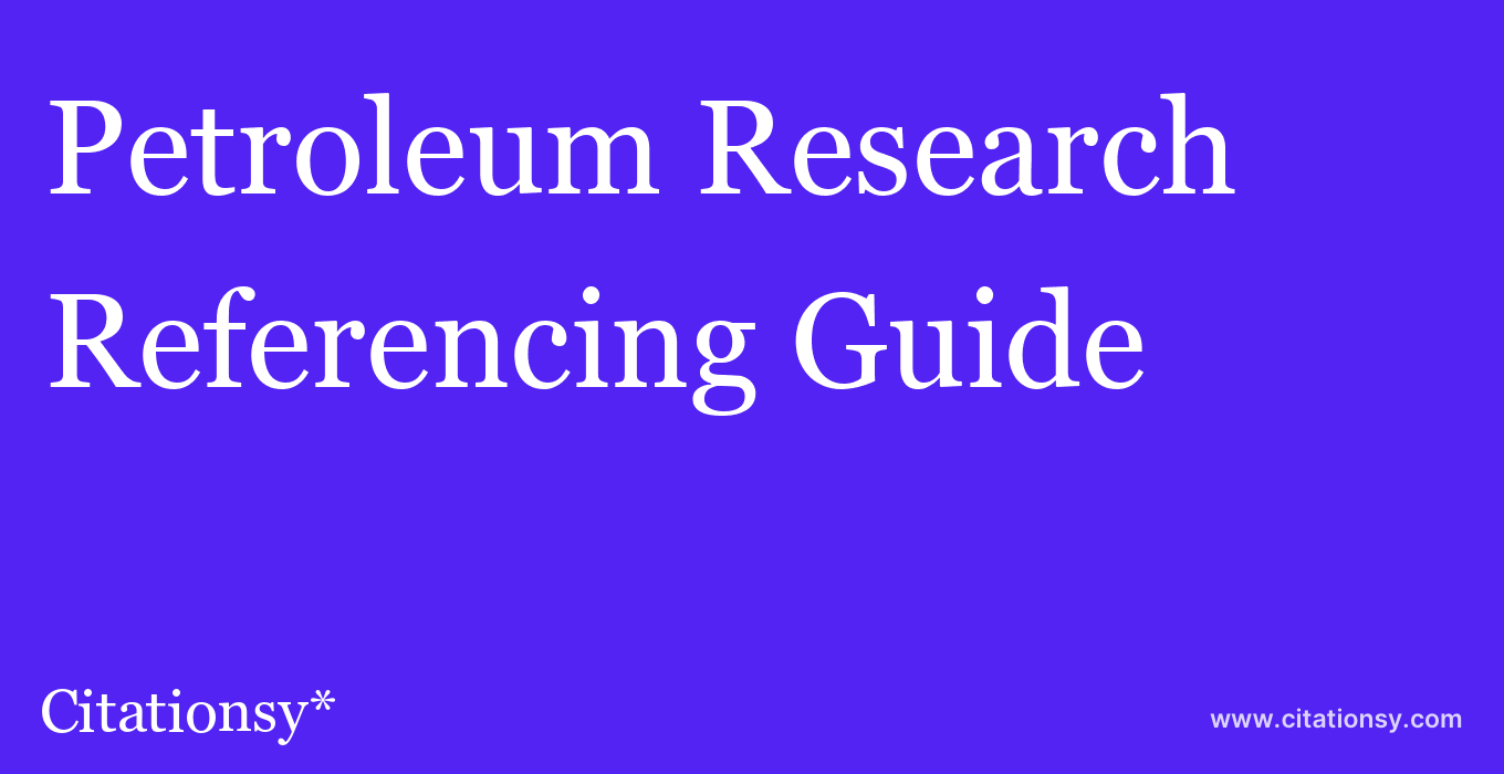 cite Petroleum Research  — Referencing Guide