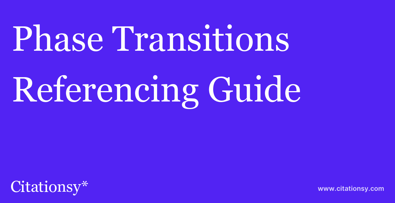 cite Phase Transitions  — Referencing Guide