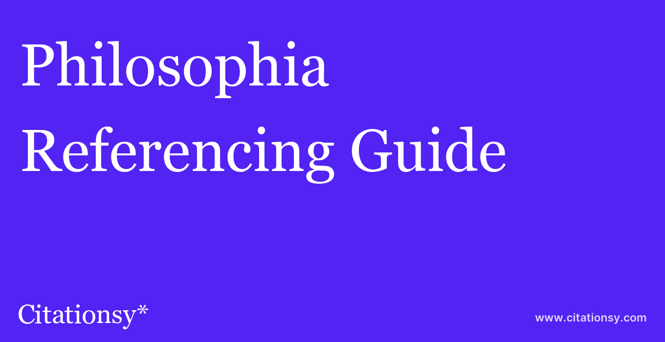 cite Philosophia  — Referencing Guide
