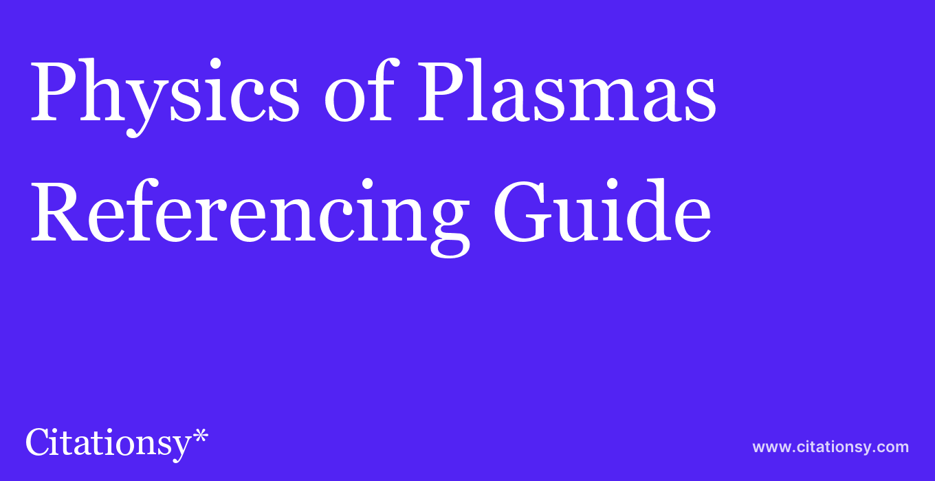 cite Physics of Plasmas  — Referencing Guide