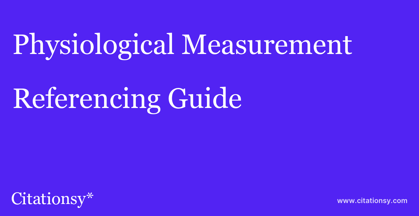 cite Physiological Measurement  — Referencing Guide