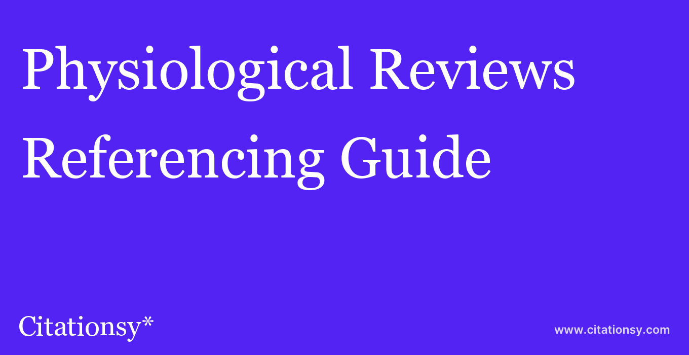 cite Physiological Reviews  — Referencing Guide
