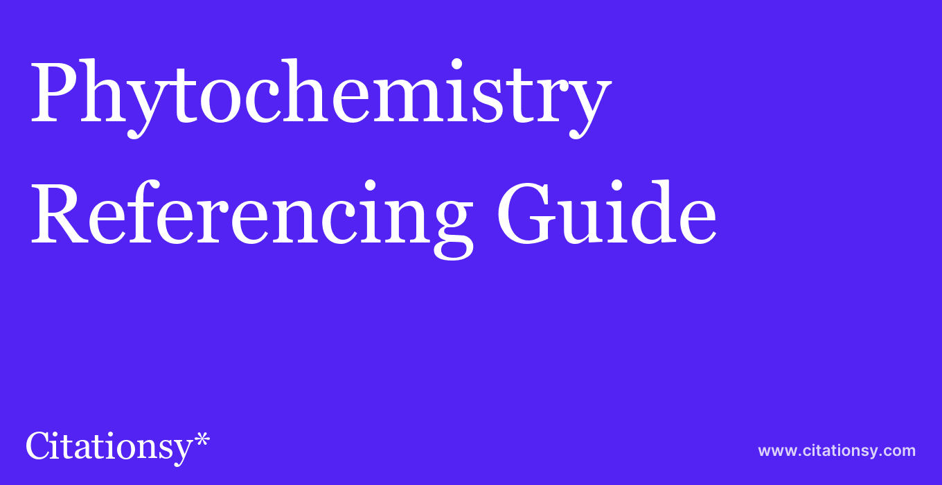 cite Phytochemistry  — Referencing Guide