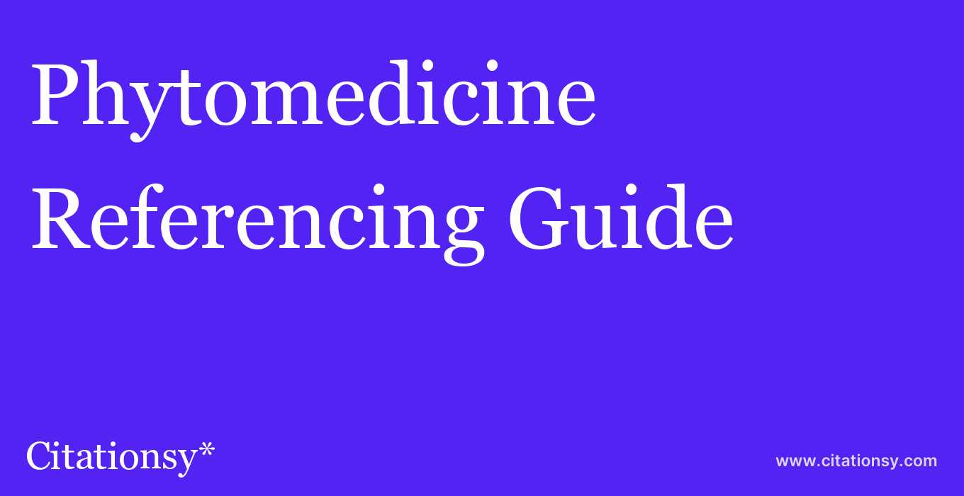 cite Phytomedicine  — Referencing Guide