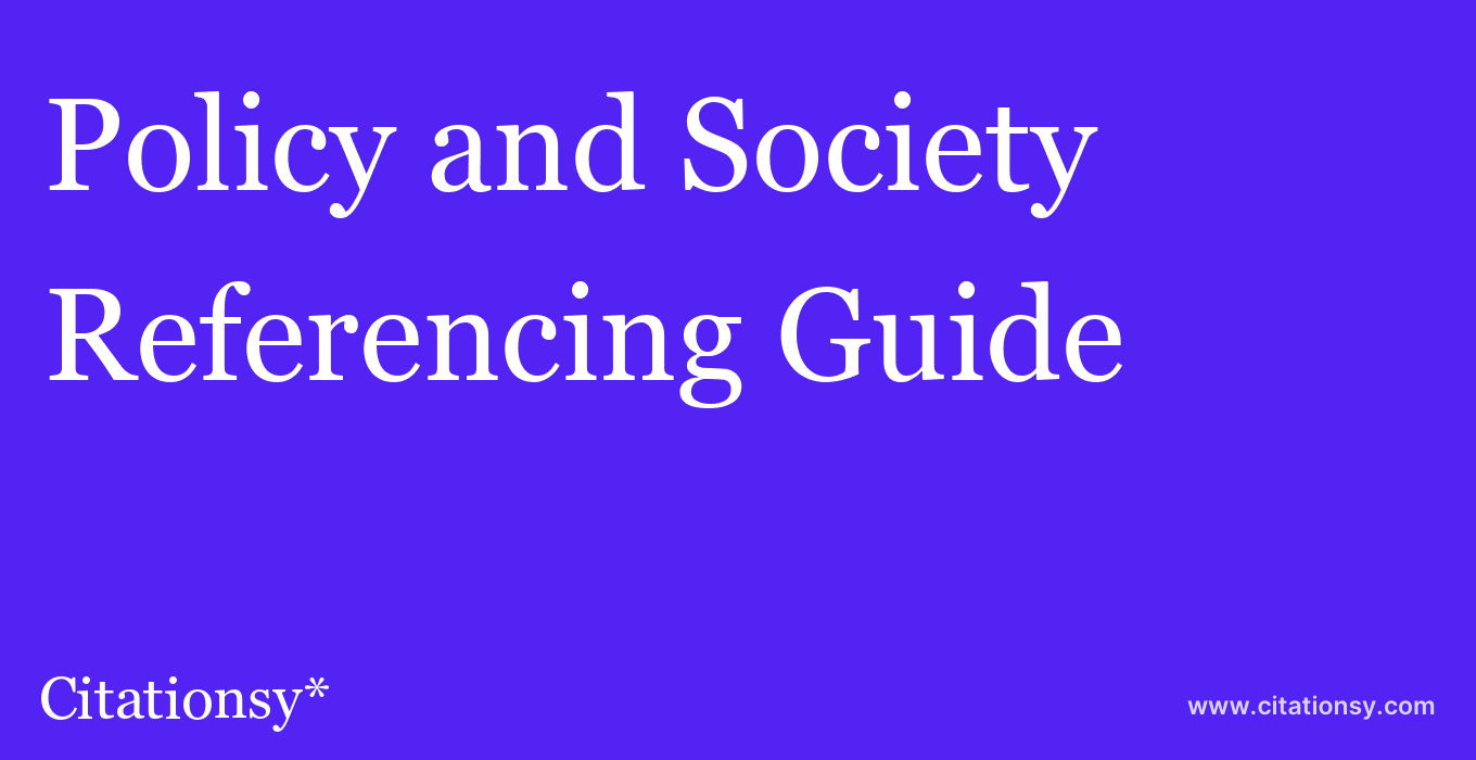 cite Policy and Society  — Referencing Guide