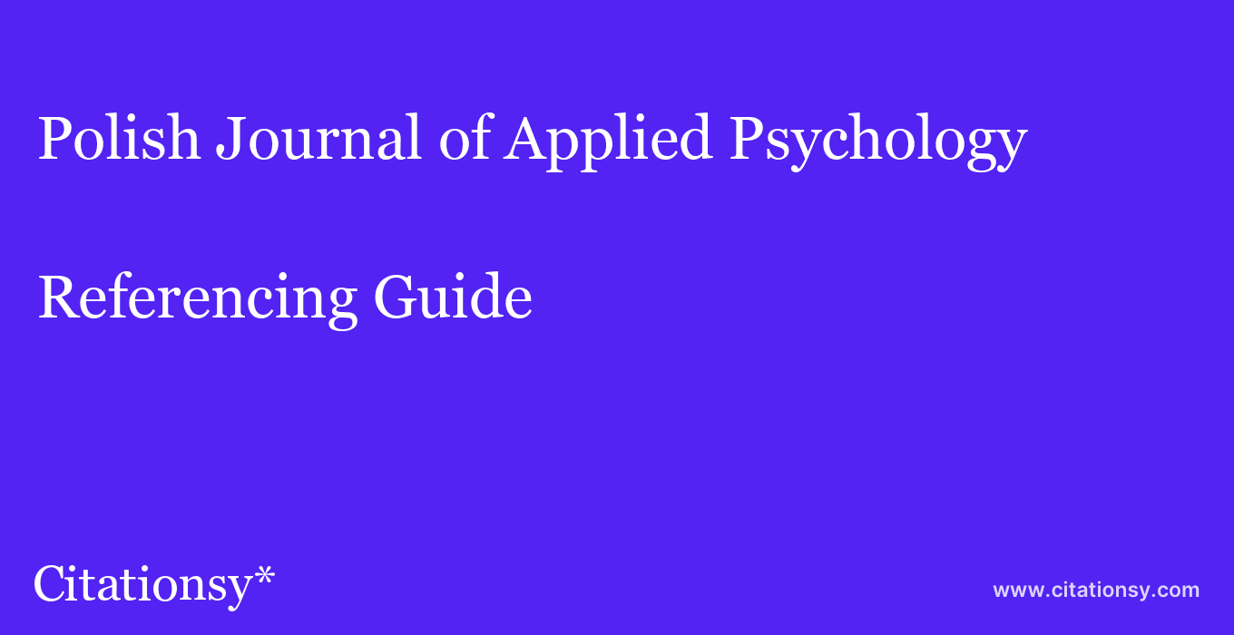 cite Polish Journal of Applied Psychology  — Referencing Guide