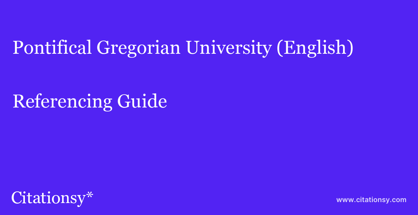 cite Pontifical Gregorian University (English)  — Referencing Guide