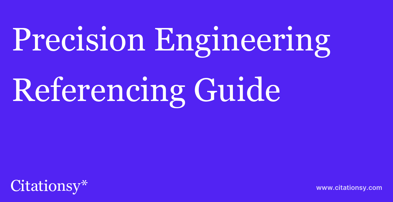 cite Precision Engineering  — Referencing Guide