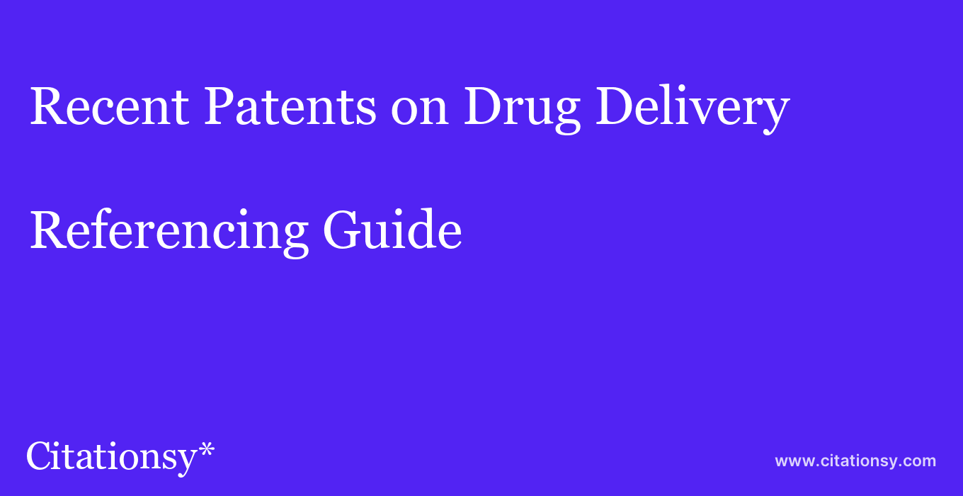 cite Recent Patents on Drug Delivery & Formulation  — Referencing Guide