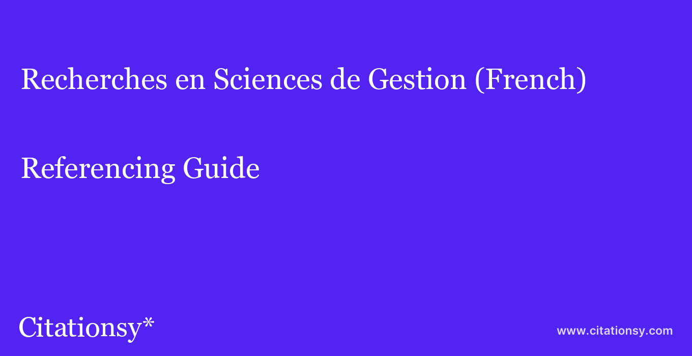 cite Recherches en Sciences de Gestion (French)  — Referencing Guide