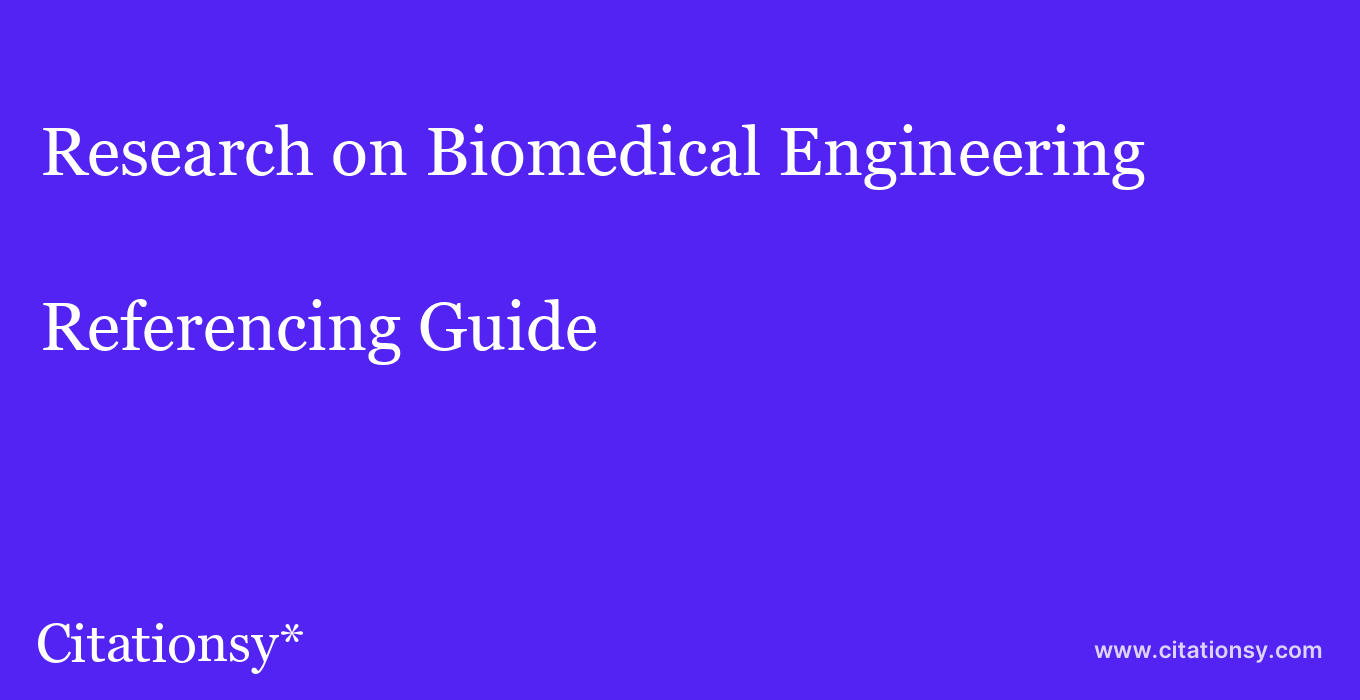 cite Research on Biomedical Engineering  — Referencing Guide