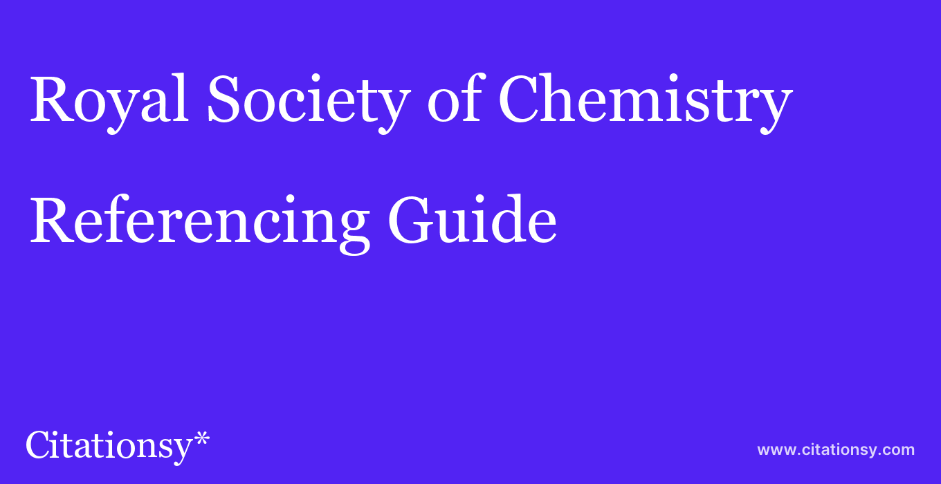 cite Royal Society of Chemistry  — Referencing Guide