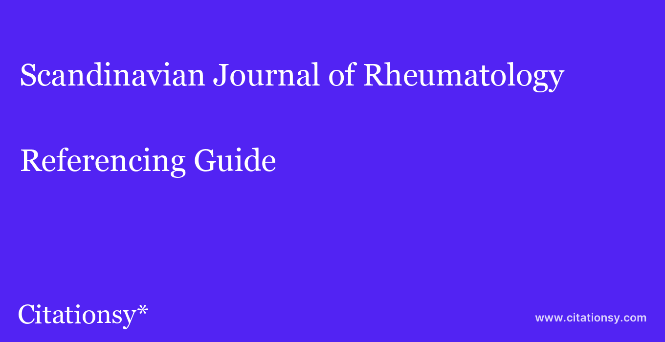 cite Scandinavian Journal of Rheumatology  — Referencing Guide