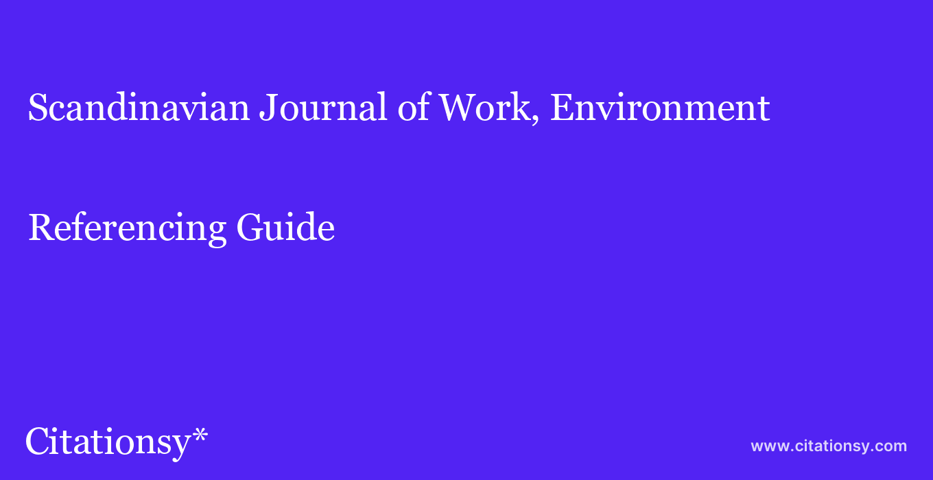 cite Scandinavian Journal of Work, Environment & Health  — Referencing Guide