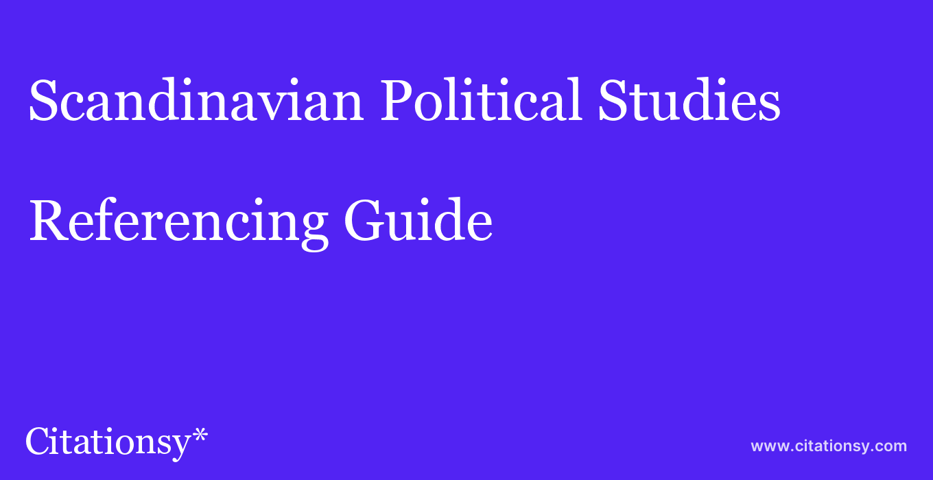 cite Scandinavian Political Studies  — Referencing Guide