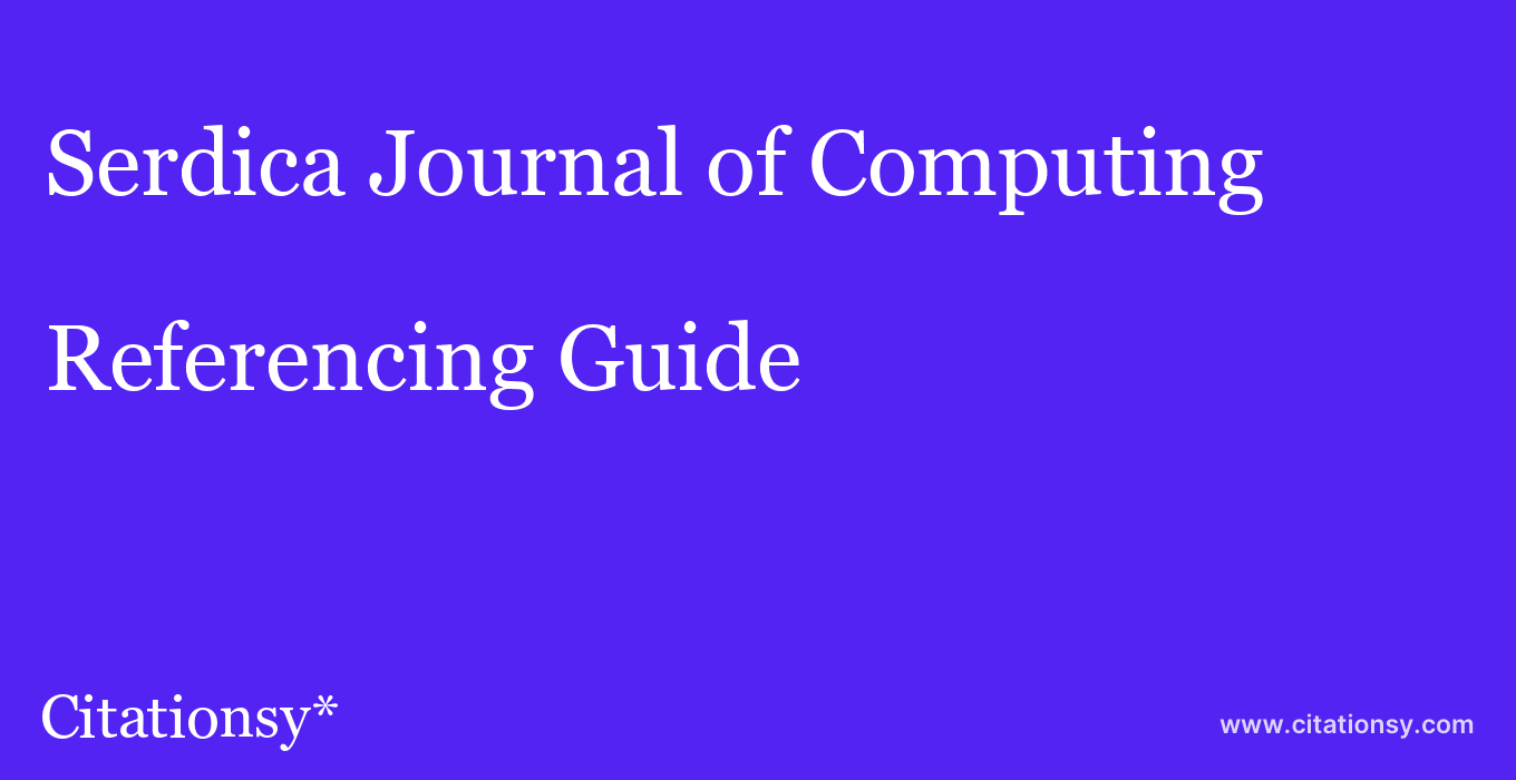 cite Serdica Journal of Computing  — Referencing Guide
