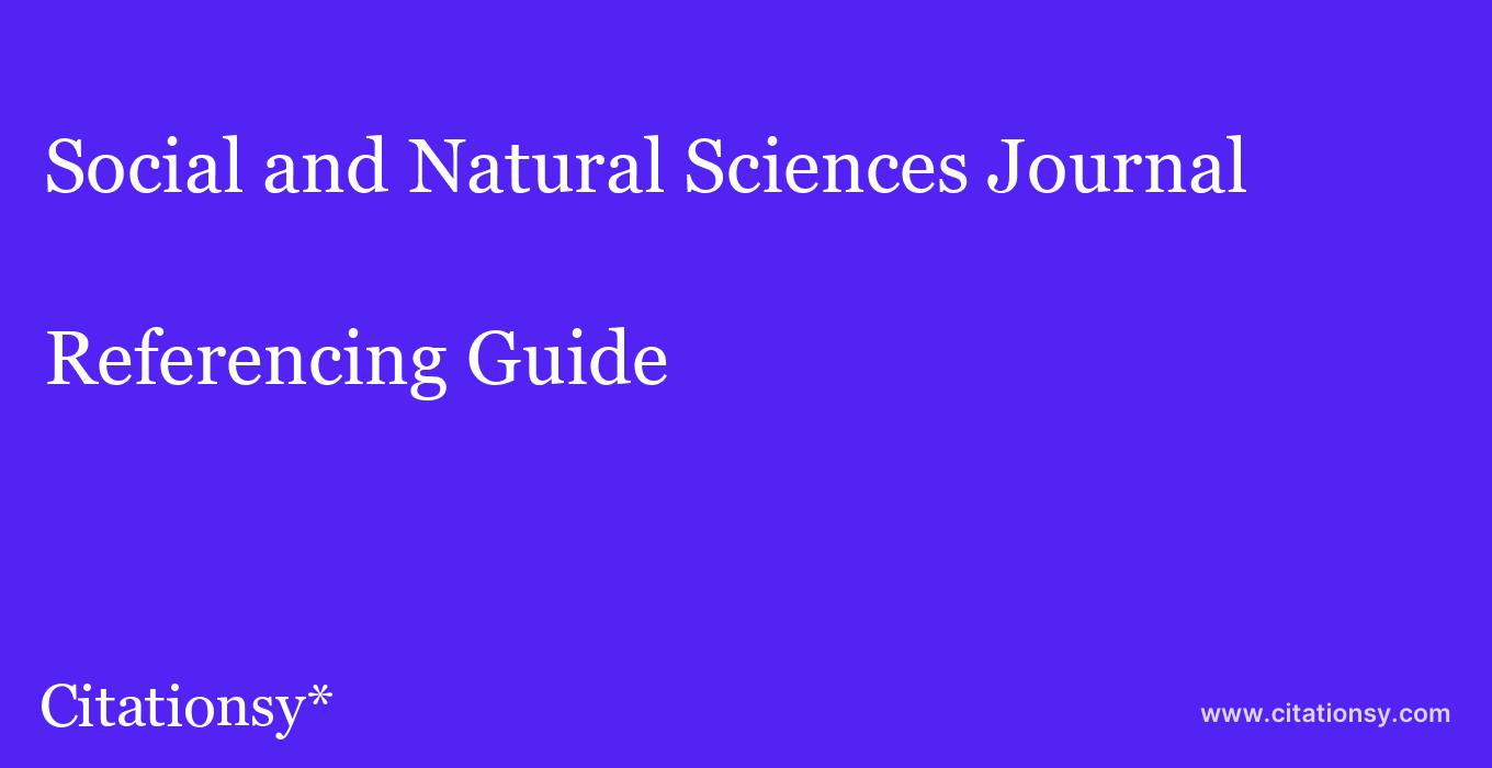 cite Social and Natural Sciences Journal  — Referencing Guide