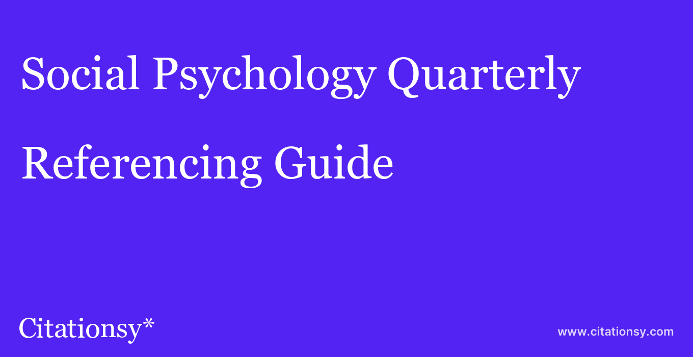 cite Social Psychology Quarterly  — Referencing Guide
