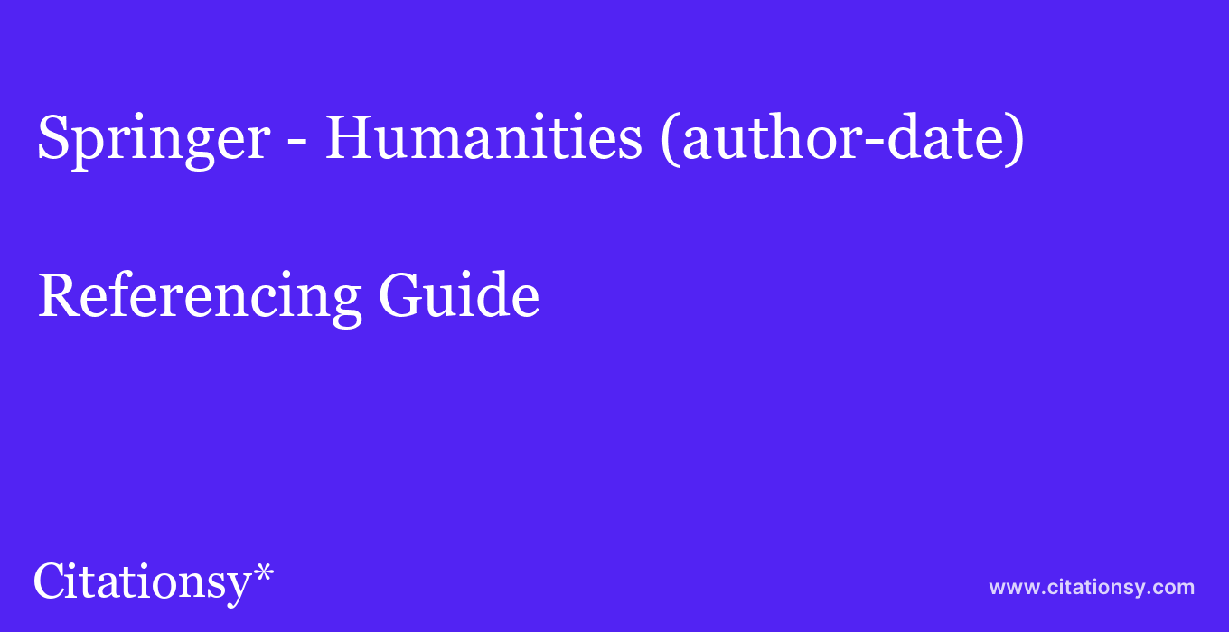 cite Springer - Humanities (author-date)  — Referencing Guide