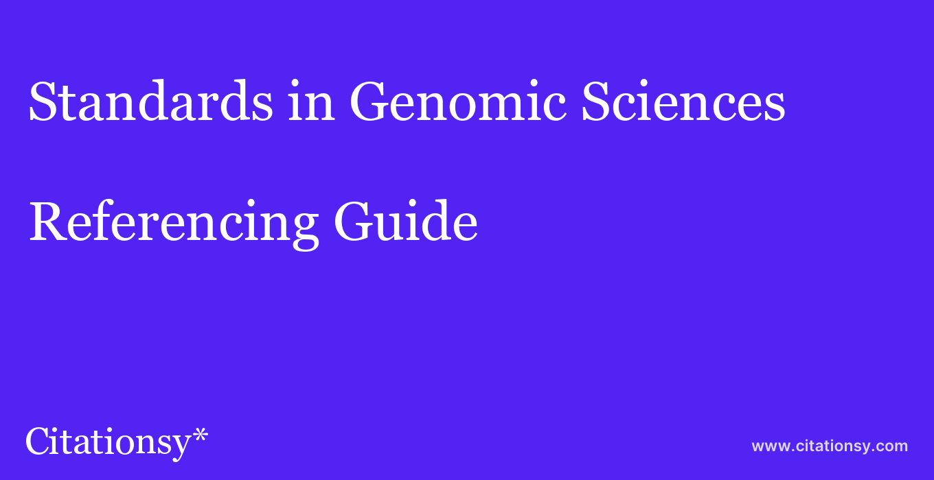 cite Standards in Genomic Sciences  — Referencing Guide