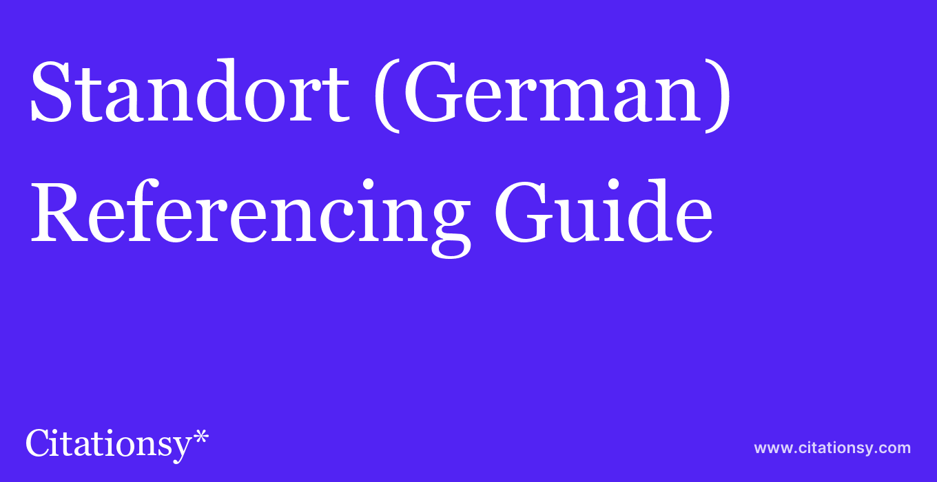 cite Standort (German)  — Referencing Guide