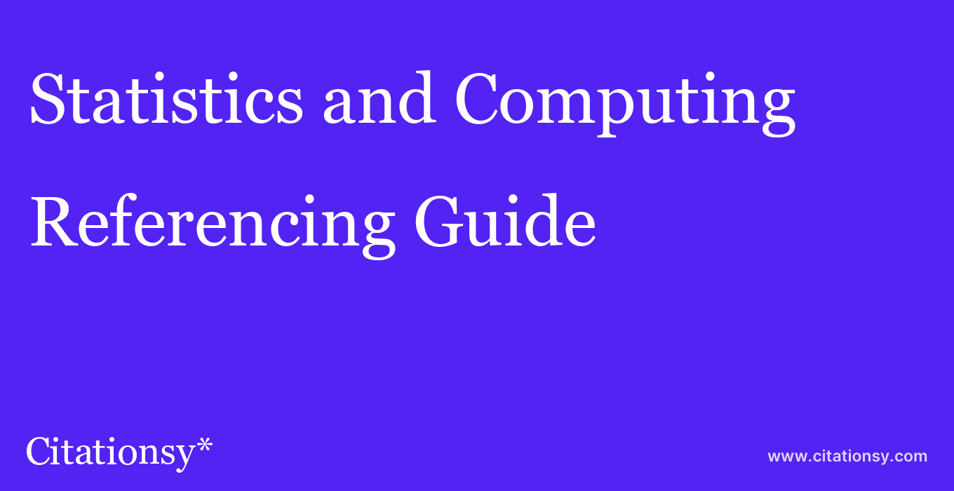 cite Statistics and Computing  — Referencing Guide