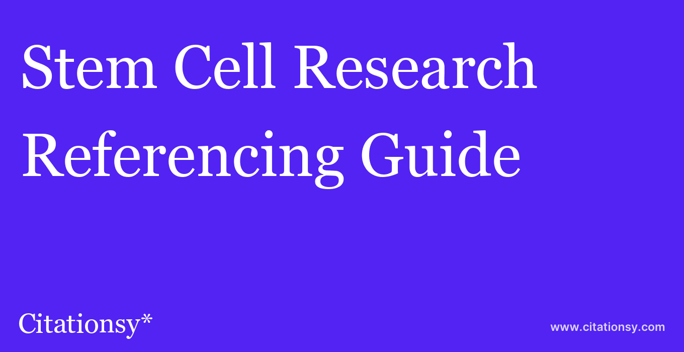 cite Stem Cell Research  — Referencing Guide